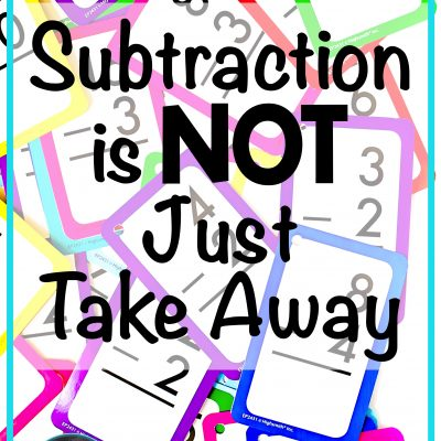 Subtraction is NOT Just Take Away!