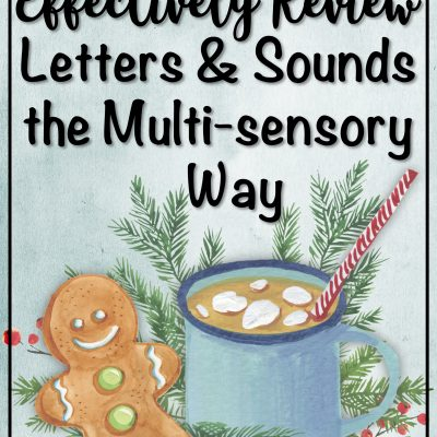 How to Effectively Review Letters and Sounds the Multi-sensory Way