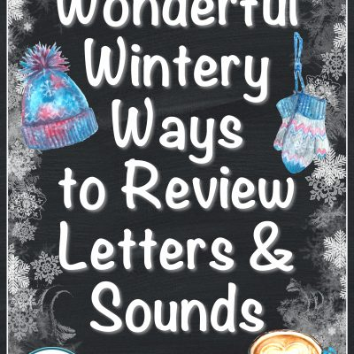 Wonderful Wintery Ways to Review Letters and Sounds