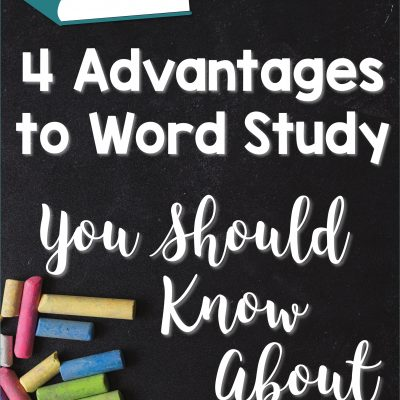 4 Advantages to Word Study You Should Know About