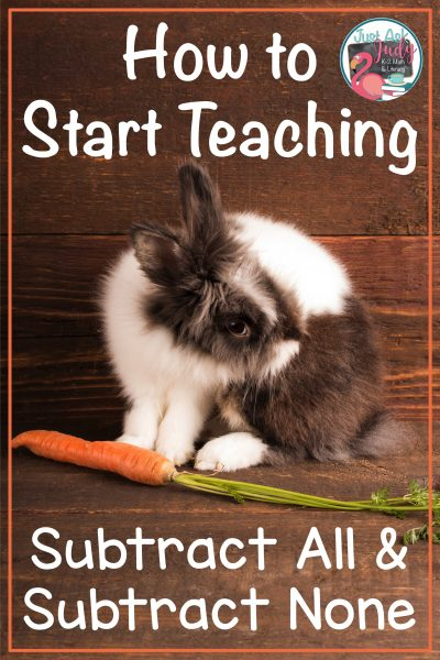 How to Start Teaching Subtract All and Subtract None