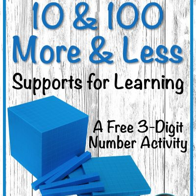 How to Teach 10 and 100 Less and More