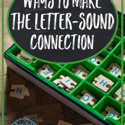 2 Helpful Ways to Make the Letter Sound Connection